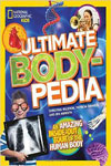 National Geographic - Ultimate Bodypedia: An Amazing Inside-out Tour of the Human Body